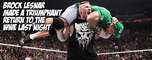 Brock Lesnar made a triumphant return to the WWE last night