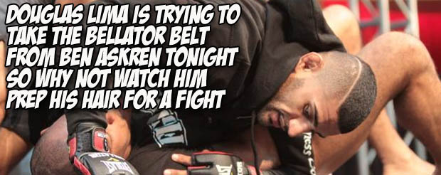 Douglas Lima is trying to take the Bellator belt from Ben Askren tonight so why not watch him prep his hair for a fight