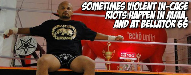 Sometimes violent in-cage riots happen in MMA, and at Bellator 66