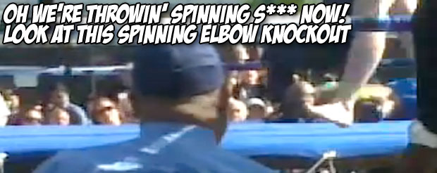 Oh we're throwin' spinning s*** now! Look at this spinning elbow knockout