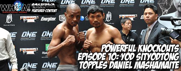 Powerful Knockouts Episode 10: Yod Sityodtong topples Daniel Mashamaite