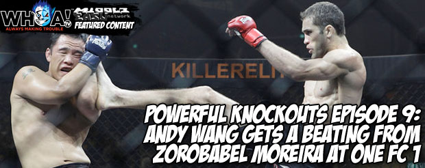 Powerful Knockouts Episode 9: Andy Wang gets a beating from Zorobabel Moreira at ONE FC 1