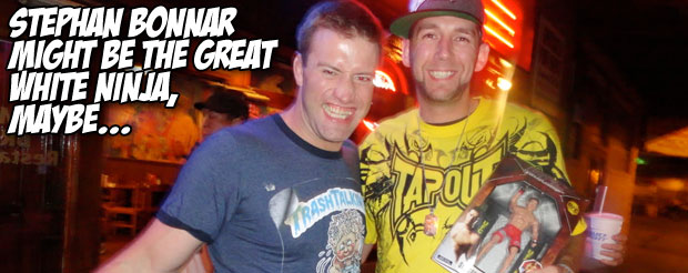 Stephan Bonnar might be the great white ninja, maybe…