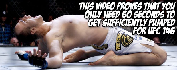 This video proves that you only need 60 seconds to get sufficiently pumped for UFC 146