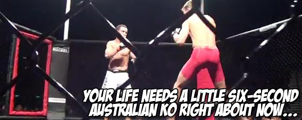 Your life needs a little six-second Australian KO right about now…