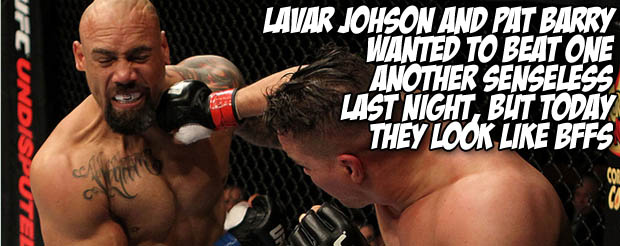 Lavar Johnson and Pat Barry wanted to beat one another senseless last night, but today they look like BFFs