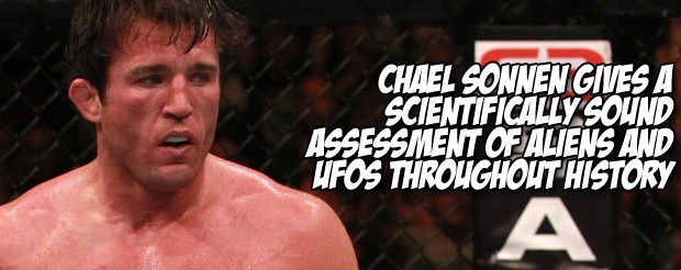 Chael Sonnen gives a scientifically sound assessment of aliens and UFOs throughout history
