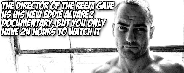 The director of The Reem gave us his new Eddie Alvarez documentary, but you only have 24 hours to watch it