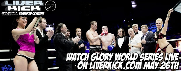 Watch Glory World Series LIVE on LiverKick.com May 26th