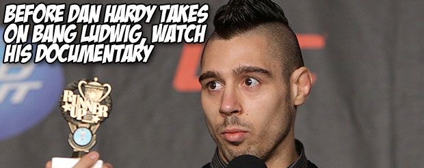 Before Dan Hardy takes on Bang Ludwig, watch his documentary