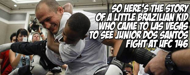 So here's the story of a little Brazilian kid who came to Las Vegas to see Junior Dos Santos fight at UFC 146