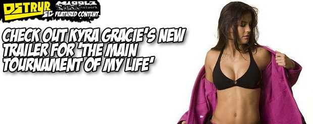 Check out Kyra Gracie's new trailer for 'The Main Tournament of My Life'