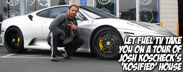 Let Fuel TV take you on a tour of Josh Koscheck's 'kosified' house