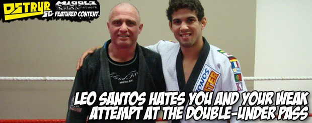 Leo Santos hates you and your weak attempt at the double-under pass