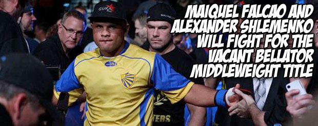 Maiquel Falcao and Alexander Shlemenko will fight for the vacant Bellator middleweight title
