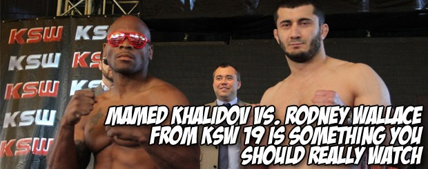 Mamed Khalidov vs. Rodney Wallace from KSW 19 is something you should REALLY watch