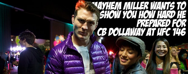 Mayhem Miller wants to show you how hard he prepared for CB Dollaway at UFC 146