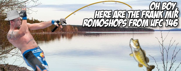 Oh boy, here are the Frank Mir romoshops from UFC 146