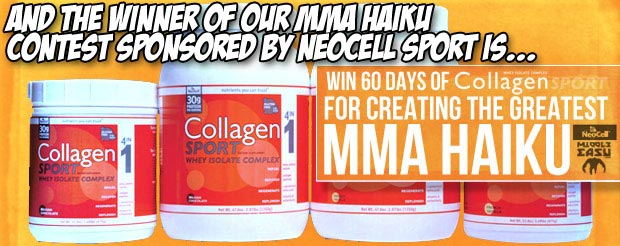 And the winner of our MMA haiku contest sponsored by NeoCell Sport is…