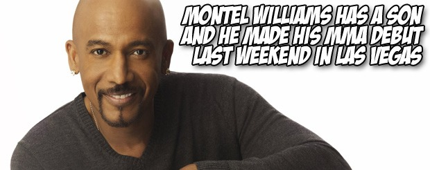 Montel Williams has a son and he made his MMA debut last weekend in Las Vegas