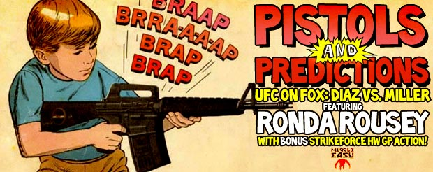 Pistols and Predictions – UFC on FOX: Diaz vs. Miller featuring Ronda Rousey