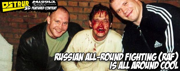 Russian All-Round Fighting (RAF) is all around cool