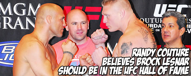 Randy Couture believes Brock Lesnar should be in the UFC Hall of Fame