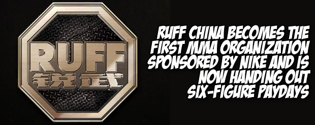 RUFF China becomes the first MMA organization sponsored by Nike and is now handing out six-figure paydays