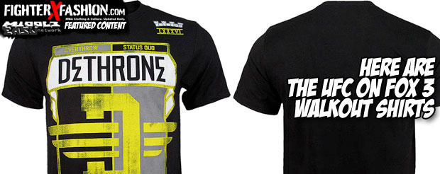 Here are the UFC on Fox 3 walkout shirts