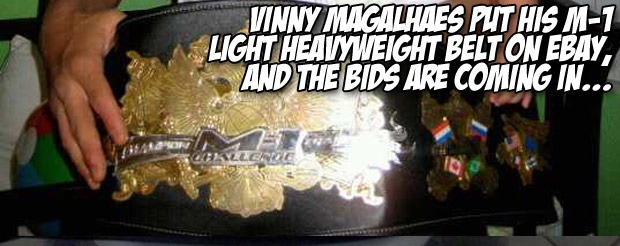 Vinny Magalhaes put his M-1 Light Heavyweight belt on eBay, and the bids are coming in…