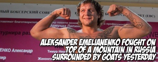 Aleksander Emelianenko fought on top of a mountain in Russia surrounded by goats yesterday