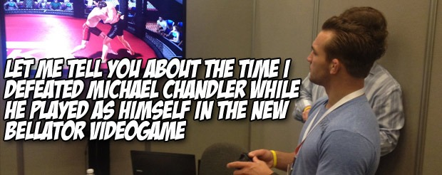 Let me tell you about the time I defeated Michael Chandler while  he played as himself in the new  Bellator videogame