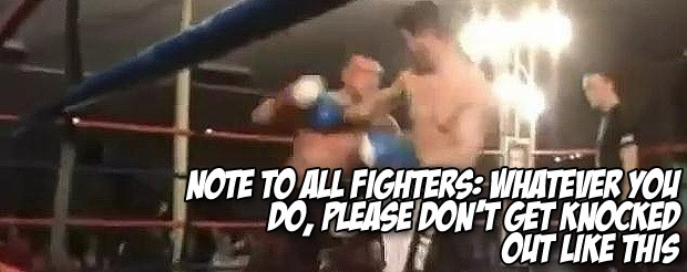 Note to all fighters: Whatever you do, please don't get knocked out like this
