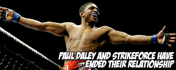 Paul Daley and Strikeforce have ended their relationship