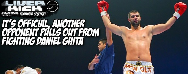 It's official, another opponent pulls out from fighting Daniel Ghita