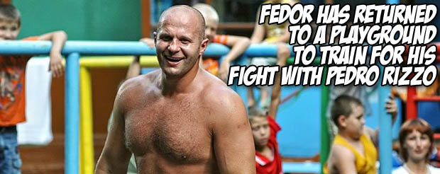 Fedor has returned to a playground to train for his fight with Pedro Rizzo