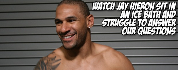 Watch Jay Hieron sit in an ice bath and struggle to answer our questions