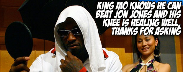 King Mo knows he can beat Jon Jones and his knee is healing well, thanks for asking