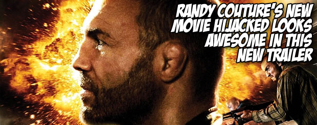 Randy Couture's new movie Hijacked looks awesome in this new trailer