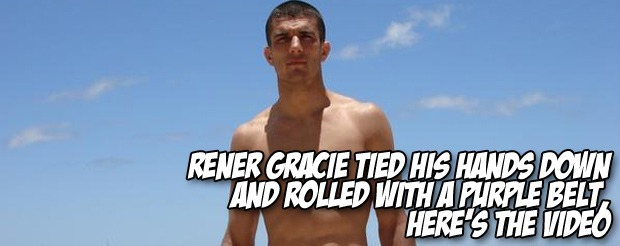 Rener Gracie tied his hands down and rolled with a purple belt, here's the video