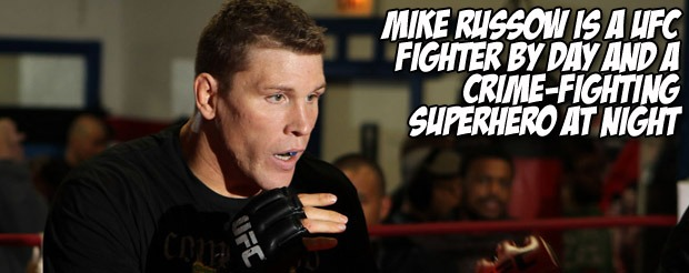 Mike Russow is a UFC fighter by day and a crime fighting superhero at night