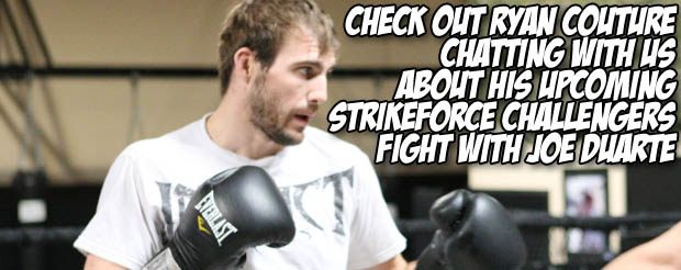 Check out Ryan Couture chatting with us about his upcoming Strikeforce Challengers fight with Joe Duarte