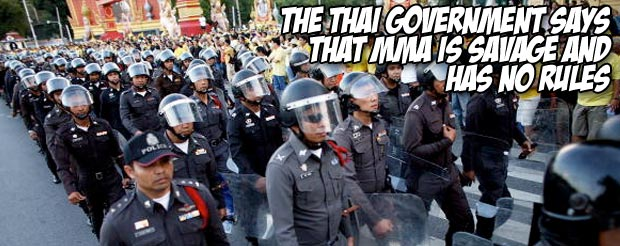 The Thai government says that MMA is savage and has no rules