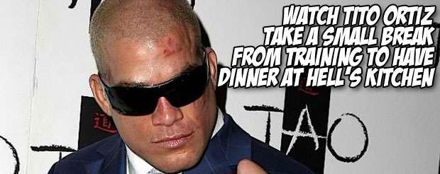 Watch Tito Ortiz take a small break from training to have dinner at Hell's Kitchen
