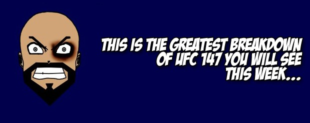 This is the greatest breakdown of UFC 147 you will see this week…