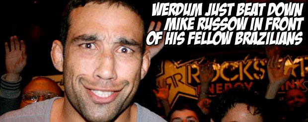 Werdum just beat down Mike Russow in front of his fellow Brazilians