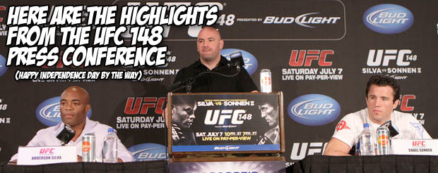 Here are the highlights from the UFC 148 press conference (happy Independence Day by the way)