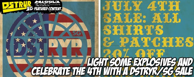 Light some explosives and celebrate the 4th with a DSTRYR/SG sale