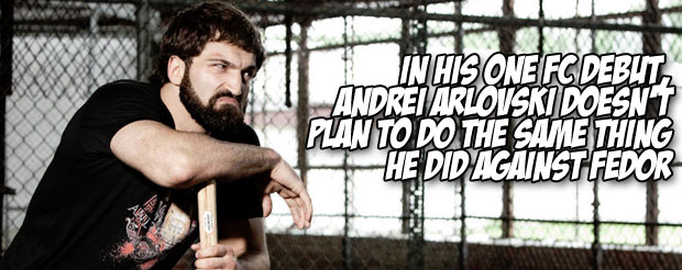 In his ONE FC debut, Andrei Arlovski doesn't plan to do the same thing he did against Fedor