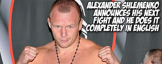 Alexander Shlemenko announces his next fight and he does it completely in English